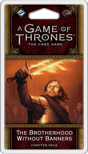 A Game of Thrones: The Card Game (Second Edition) - The Brotherhood Without Banners