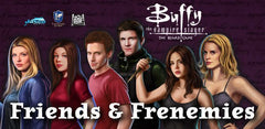 Buffy the Vampire Slayer: Friends and Frenemies