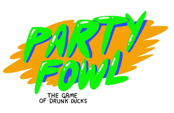 Party Fowl: The Game of Drunk Ducks