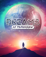 Dreams of Tomorrow *PRE-ORDER*