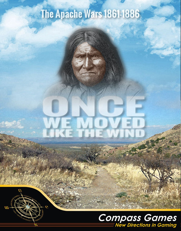 Once We Moved Like the Wind: The Apache Wars, 1861-1886