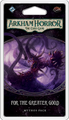Arkham Horror: The Card Game – For the Greater Good *PRE-ORDER*