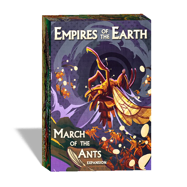 March of the Ants: Empires of the Earth *PRE-ORDER*