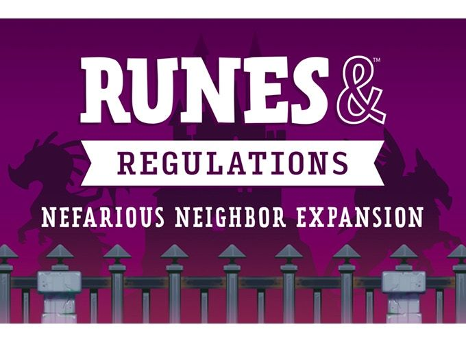 Runes & Regulations:  Nefarious Neighbor