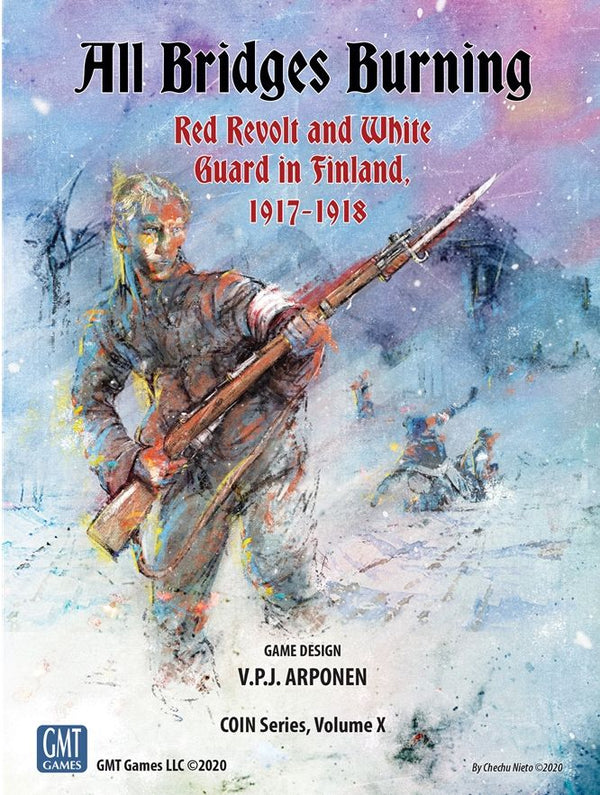 All Bridges Burning: Red Revolt and White Guard in Finland, 1917-1918 *PRE-ORDER*