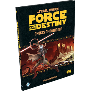 Star Wars: Force and Destiny - Ghosts of Dathomir