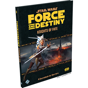 Star Wars: Force and Destiny - Knights of Fate *PRE-ORDER*
