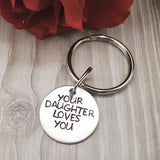 """Your Daughter/Son/Child/children Loves you"" Keychain"