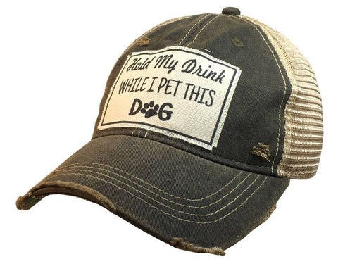"""Hold My Drink While I Pet This Dog"" Hat"