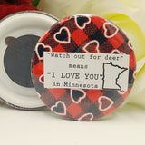 """Watch out for Deer Means I Love You"" Fridge Magnet PICK YOUR STATE"