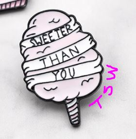 Sweeter Than You Pin Lapel Pin Enamel Zinc Alloy