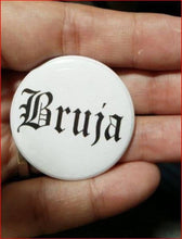 Load image into Gallery viewer, BRUJA PIN BUTTON black font on white 1.5""