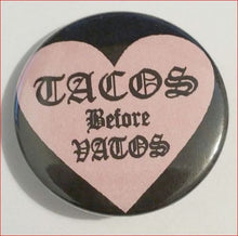 Load image into Gallery viewer, 1 PIN TACOS Before VATOS Pink Heart Button 1.5""