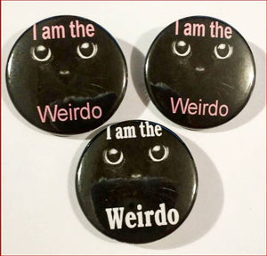 "I AM THE WEIRDO Black Kitty Pin Button 1.5"" White and Pink Font"