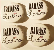 Load image into Gallery viewer, BADASS LATINA  Pin Button 1.5""