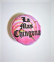 Load image into Gallery viewer, LA MAS CHINGONA Pin Button 1.5""