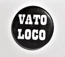 Load image into Gallery viewer, VATO LOCO PIN Button 1.5""