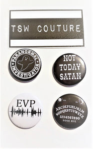 "DARK SET 4 PINS Buttons 1.5"" Paranormal Evp Ouija Not Today Satan"