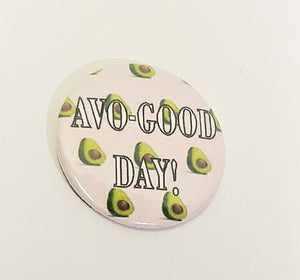Avo-Good Day AVOCADO PIN BUTTON 1.5""
