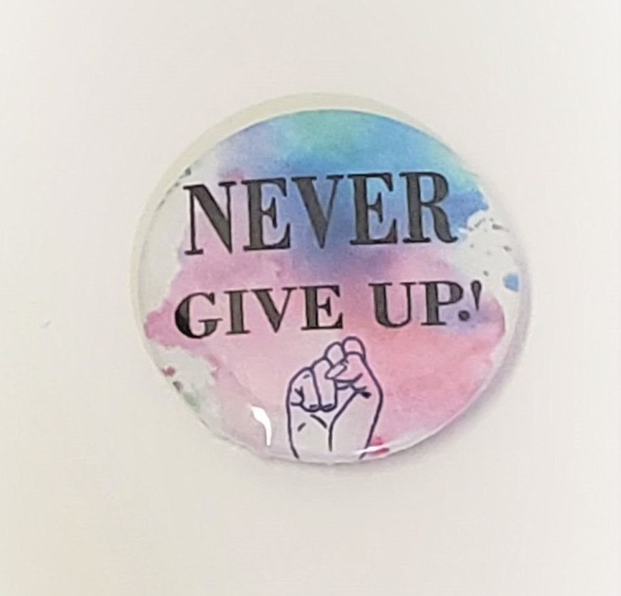 Never Give Up PIN BUTTON 1.5