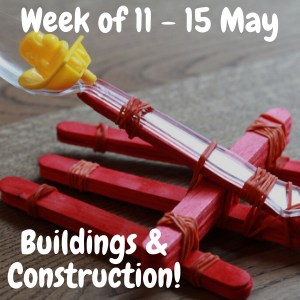 Week of 11 - 15 May - Buildings and construction
