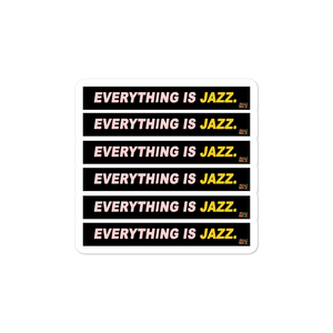 "REALLY NICE™️ ""EVERYTHING IS JAZZ"" STICKER"