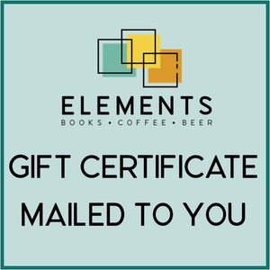 Elements: Books Coffee Beer GIFT CERTIFICATE MAILED TO YOU