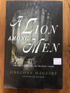 A Lion Among Men / Gregory Maguire