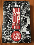 All Hopped Up and Ready to Go: Music from the Streets of New York 1927-1977 / Tony Fletcher