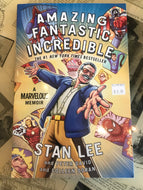 Amazing Fantastic Incredible: A Marvelous Memoir / Stan Lee, Peter David, and Colleen Doran