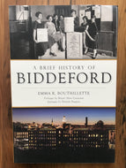 A Brief History of Biddeford / Emma Bouthillette