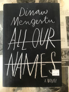All Our Names / Dinaw Mengestu