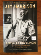 A Really Big Lunch / Jim Harrison