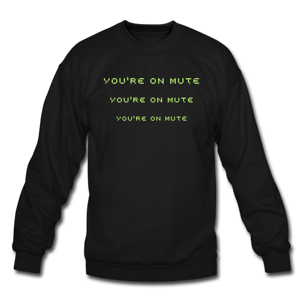 Zoom Sweater - You're on Mute - black