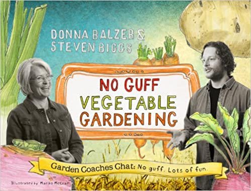 No Guff Vegetable Gardening by Donna Balzer and Steven Biggs