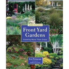 Front Yard Garden: Growing More Than Grass by Liz Primeau