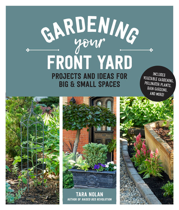 Book - Item  001 - Gardening Your Front Yard: Projects and Ideas for Big and Small Spaces By Tara Nolan (signed copy)