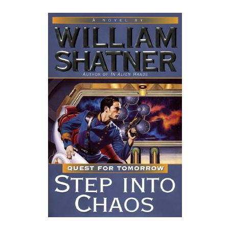 Shatner Archives: Step into Chaos Quest for Tomorrow Hardcover First Edition