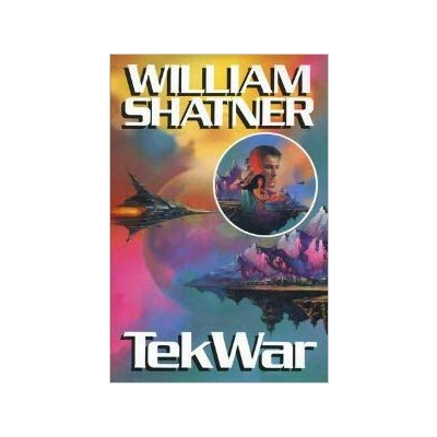 Shatner Archives: Tek War Hardcover First Edition