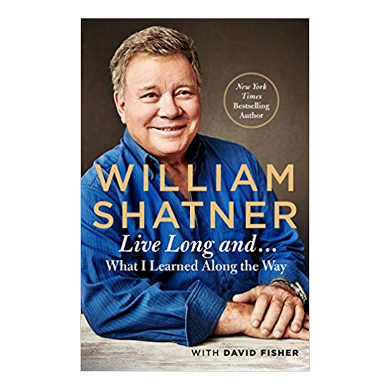 Live Long And ... by William Shatner Hardbound Book