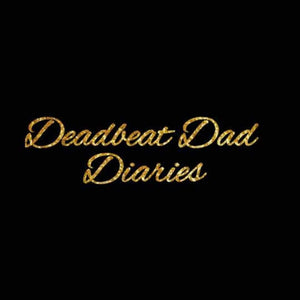 Deadbeat Dad Diaries