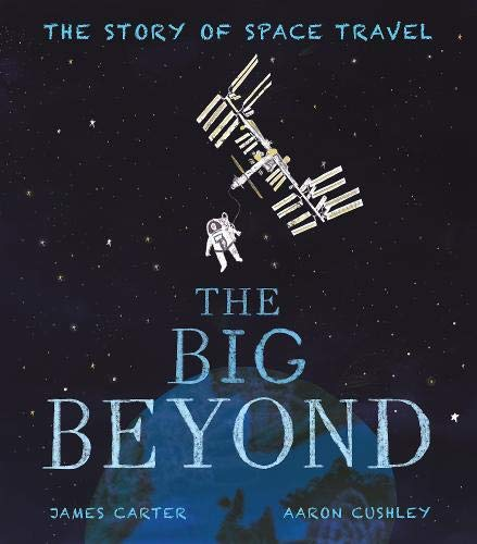 The Big Beyond : The Story of Space Travel (Hardback)