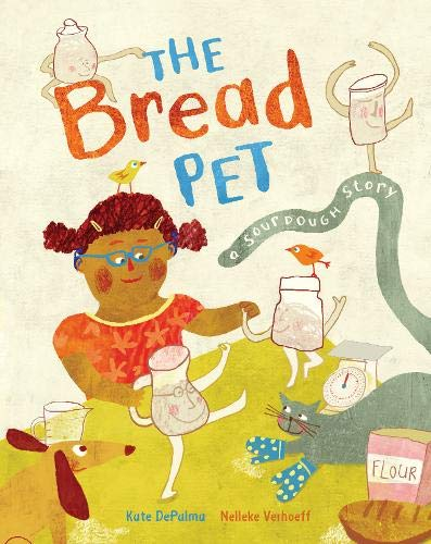 The Bread Pet : A Sourdough Story (Paperback)