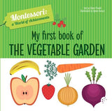 My First Book of The Vegetable Garden - Montessori: A World of Achievement (Board Book)