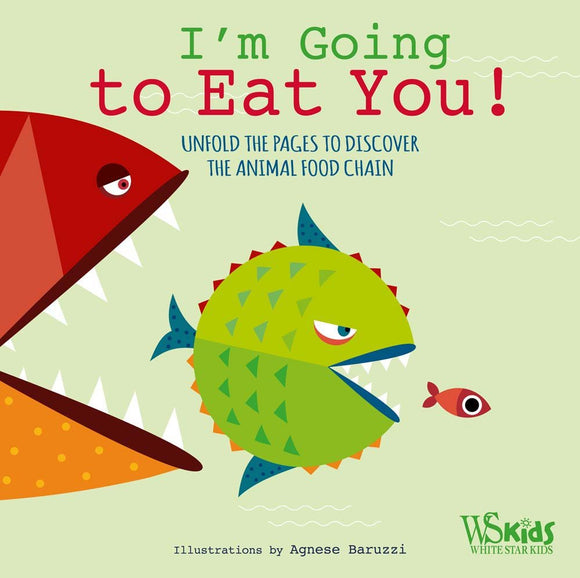I'm Going to Eat You!: Unfold the Pages to Discover the Animal Food Chain (Hardback)