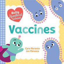 Load image into Gallery viewer, Baby Medical School: Vaccines (Board Book)