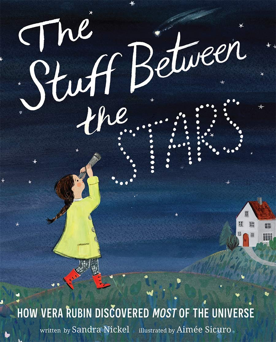The Stuff Between the Stars: How Vera Rubin Discovered Most of the Universe (Hardback)