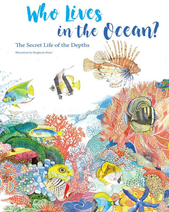 Who Lives in the Ocean: The Secret Life of the Depths (Hardback)