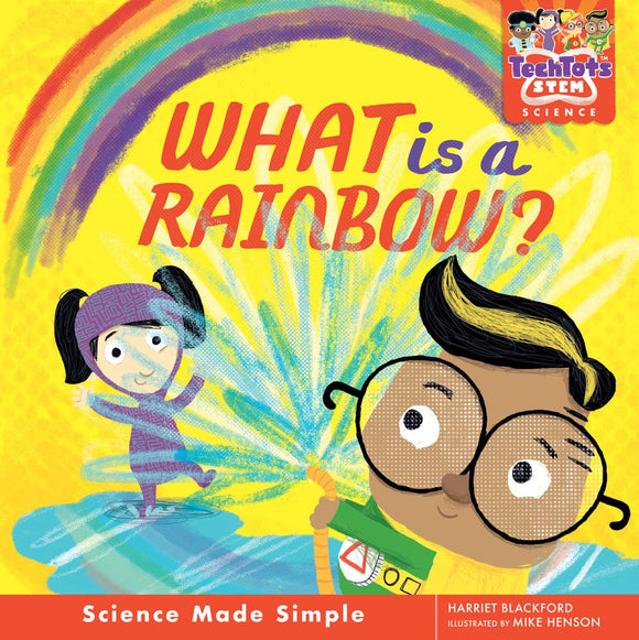 Tech Tots: What Is A Rainbow? (Hardback)