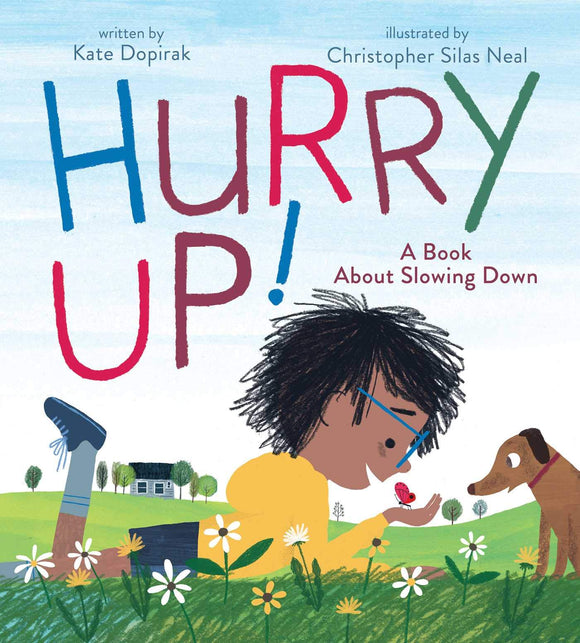 Hurry Up!: A Book About Slowing Down (Hardback)
